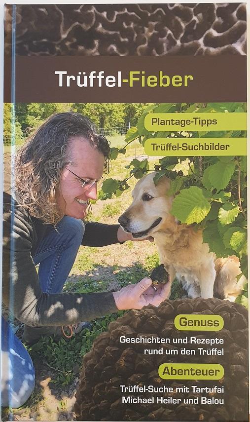 Das Buch von Michael Heiler Trüffel-Fieber